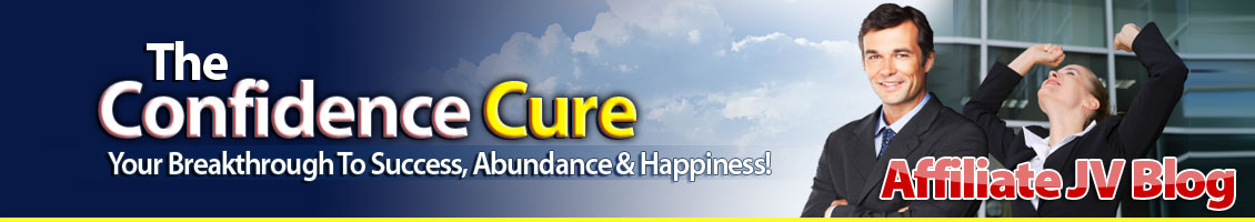 The Confidence Cure JV Affiliate Blog